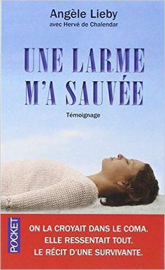 Amazon.fr - Une larme m'a sauvée - Angèle LIEBY, Hervé de CHALENDAR - Livres