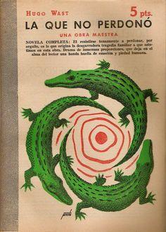 Novelas y cuentos (1942 - 1959) La que no perdonó. Vintage Book Covers, Comic Book Covers, Hugo Wast, Book Cover Design, Book Design, Crocodile Illustration, Sketchbook Project, Printed Pages, Band Posters