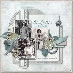 Mom, 1940s ~ Pretty heritage digi page created with 'The Wind May Change' kit by Laitha's Designs.