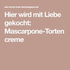 Hier wird mit Liebe gekocht: Mascarpone-Tortencreme