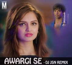 Awargi Se - Love Games - DJ JSN Remix Latest Song, Awargi Se - Love Games - DJ JSN Remix Dj Song, Free Hd Song Awargi Se - Love Games - DJ JSN Remix ,
