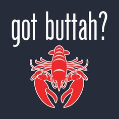 6ebcaadfb Check out this awesome 'Got Buttah Lobster lover shirt @TeePublic! #lobster  #. Funny Graphic TeesFunny ...