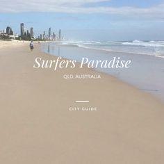 City Guide: Surfers Paradise, Gold Coast QLD, Australia.