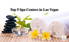 Top Five Spa Centers in Las Vegas