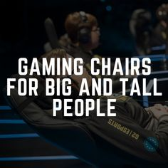The Best Gaming Chairs For Big And Tall People Reviewed