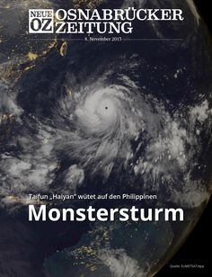 """Der Monstersturm: Taifun """"Haiyan"""" wütet auf den Philippinen: Lesen Sie jetzt mehr zum Titelthema in Ihrer Abendausgabe. www.noz.de/abo"""
