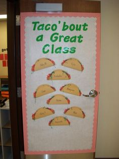 """Could decorate teacher's door for teacher appreciation week but put """"Taco about a Great Teacher"""". And then bring her Mexican food for lunch!"""