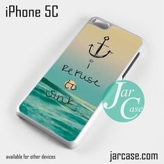 I refuse to sink quote Phone case for iPhone 5C and other iPhone devices