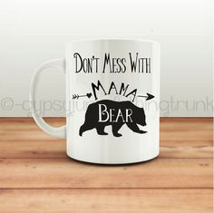 Don't Mess With Mama Bear Mug - Bear Mug - Arrow Print Mug - Mama Bear Mug - Coffee Mug - Coffee Cup - Mama Bear Cup - Father's Day by GypsyJunkClothing