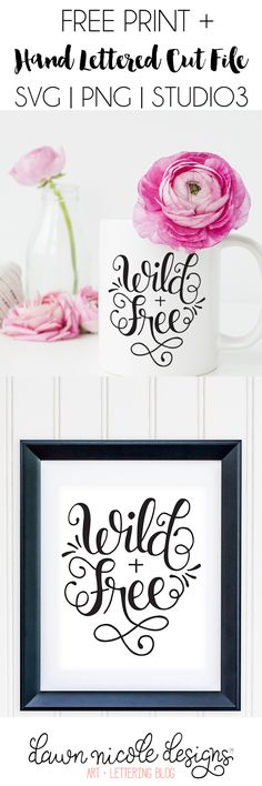 Hand Lettered Wild and Free Print and SVG Cut File (PNG, SVG, Studio3) | DawnNicoleDesigns.com