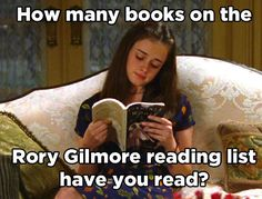 "So, I've only read 33 of these books (give or take a few), but it just makes me really happy that this exists---How Many Books From ""Gilmore Girls"" Have You Read"