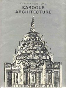 Baroque Architecture (History of World Architecture) Christian Norberg-Schulz: