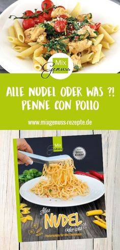 Alles Nudel oder was ?! Penne con Pollo – MixGenuss Blog