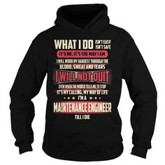 Maintenance Engineer Till I Die What I do T-Shirts, Hoodies. CHECK PRICE ==► Funny Tee Shirts