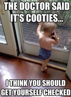 FUNNY....The Doctor Said It's Cooties