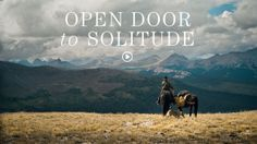 Open Door to Solitude. Every couple of months, 68-year-old Ed Zevely rides into the Colorado high country to camp for weeks at a time—and he...