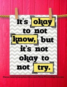 Poster: This printable teacher classroom poster features a gray chevron background, yellow boxes, and the inspirational quote: It's okay to not know, but it's not okay to not try.