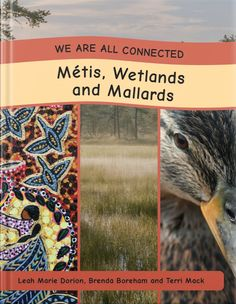 Written by Brenda Boreham, Leah Marie Dorion and Terri Mack World Wetlands Day, We Are All Connected, Natural Curiosities, Mallard, Student Learning, Did You Know, Connection, Nature, Life
