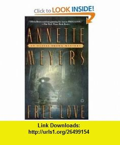 Free Love (9780446609210) Annette Meyers , ISBN-10: 0446609218  , ISBN-13: 978-0446609210 ,  , tutorials , pdf , ebook , torrent , downloads , rapidshare , filesonic , hotfile , megaupload , fileserve