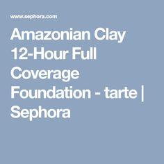 Amazonian Clay 12-Hour Full Coverage Foundation - tarte   Sephora