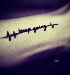 Keep going, heartbeat tattoo. I want something like this for running.