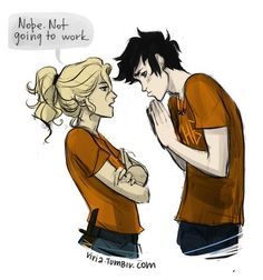 Percabeth Percy doing the sad puppy eyes, and Annabeth insistently resisting.  (Personally, I don't know how she resists, I melt whenever I see Percy's eyes like that.)