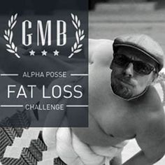 Fat Loss Challenge [Alpha-Posse Challenge] | GMB Fitness