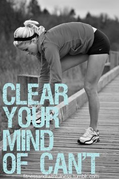 Clear your mind of can't #Fitness