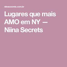 Lugares que mais AMO em NY — Niina Secrets
