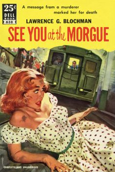 """""""See at the Morgue"""" 