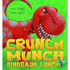 Crunch Munch Dinosaur Lunch by Paul Bright illustrated by Mike Terry published by Little Tiger Press 2010