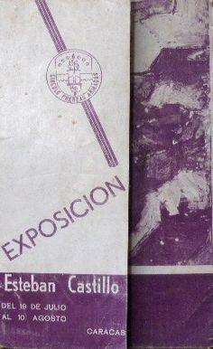 Esteban Castillo. Exposición individual en  Esteban Castillo .Caracas.1964. No vino nadie a mi exposición, pero aun así. seguí pintando. Año 1964. El catálogo fue patrocinado por la Biblioteca Pública.