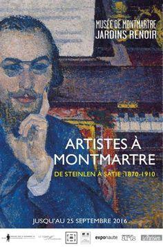 Artistes à Montmartre : de Steinlen à Satie (1870-1910) - Musée de Montmartre - Jardins Renoir - du 15 avril 2016 au 25 septembre 2016