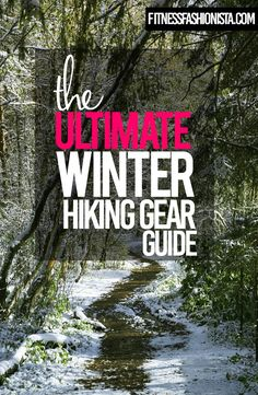 Ultimate Winter Hiking Gear Guide
