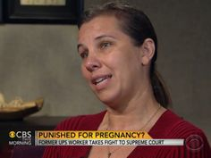 Pregnant UPS worker who lost her job takes fight to the Supreme Court.