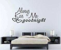 can we please agree that if you need a sign over your bed infoming whomever happens to be in your bedroom that you demand a goodnight kiss, you probably aren't deserving of one???