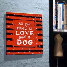 """Items similar to Animal lover Gift– Wall Art """"All you need is love and a dog""""-Positive Quote - Wood Sign - Dog Lover Gift on Etsy Wooden Signs With Sayings, Nature Quotes, All You Need Is Love, Animal Paintings, Hand Painted, Unique Jewelry, Handmade Gifts, Etsy, Vintage"""