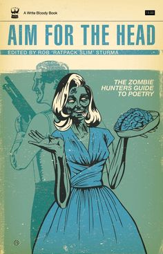 Aim For the Head, The Zombie Hunters Guide To Poetry