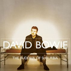1993 The Buddha of Suburbia - Remembering David Bowie: See All of His Album Covers Davd Bowie, David Bowie Album Covers, David Bowie Lyrics, Becoming A Buddhist, Buddha, Poster Competition, Bowie Starman, Aladdin Sane, Rock Legends