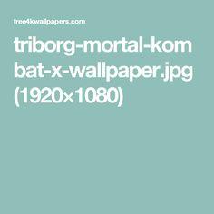 triborg-mortal-kombat-x-wallpaper.jpg (1920×1080)