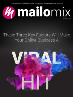 These Three Key Factors Will Make Your Online Business A Viral Hit - Mailomix Newsletter Weekly Newsletter, Success Story, Factors, Online Business, Key, Make It Yourself, How To Make, Unique Key, Keys