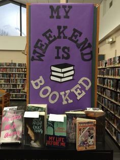 """Every day Teen book display. """"My weekend is booked."""" Not my saying but is my design! Teen Library Displays, Library Themes, Library Activities, Library Ideas, Library Decorations, Library Work, Library Bulletin Boards, Future Library, Middle School Libraries"""
