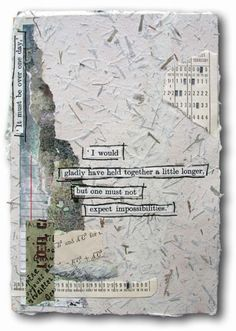Letters from the Wasteland ~ It must be over one day.  I would gladly have held together a little longer, but one must not expect impossibilities. ~ Marit
