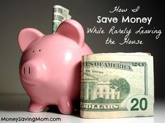 How I Save Money While Rarely Leaving the House
