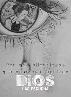 Dios ve tus lágrimas como oración...
