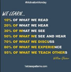 How We Learn - Experiencing, discussing, teaching others = great methods. Learning -- by William Glasser - How to Learn Coursera course RT Teaching Quotes, Education Quotes, Study Skills, Life Skills, Thinking Skills, Critical Thinking, Teaching Strategies, Teaching Resources, Learning Theory