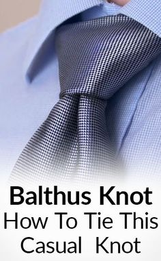 How To Tie The Balthus Knot | Casual Necktie Knots