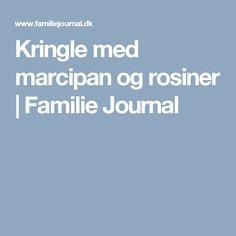 Kringle med marcipan og rosiner | Familie Journal