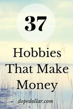 Make Money With Your Hobbies We all have hobbies. The key is turning your hobby into a money generating hobby. It's actually easier than you think. Here are 37 popular hobbies you can turn into a real business making you money every month. Check them out. Hobbies That Make Money, Make Money From Home, Way To Make Money, Fun Hobbies, Things To Sell, Hobbies Creative, Money Fast, Cheap Hobbies, How To Earn Money For Teens