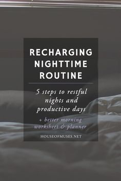 Recharging Nighttime Routine: 5 Steps to Restful Nights and Productive Days…